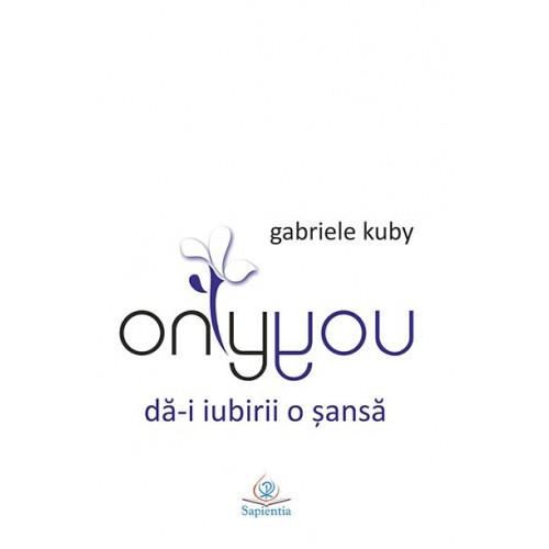 Only you. Dă-i iubirii o şansă!