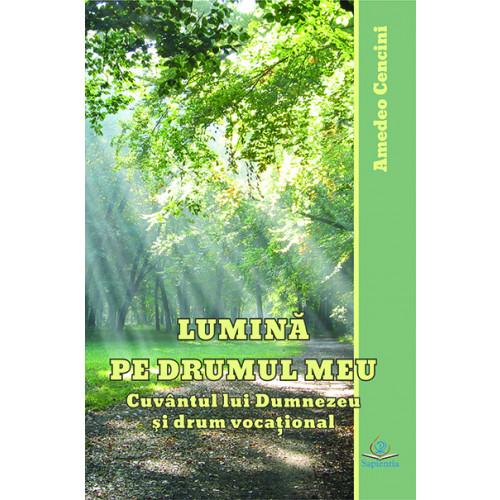 Lumină pe drumul meu. Cuvântul lui Dumnezeu şi drumul vocaţional