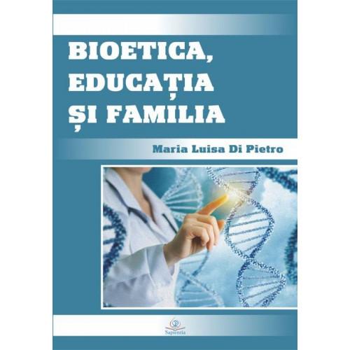 Bioetica, educaţia şi familia