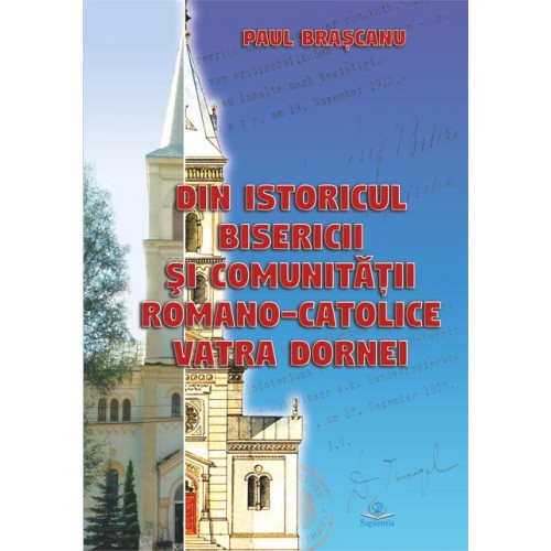 Din istoricul bisericii şi comunităţii romano-catolice Vatra Dornei