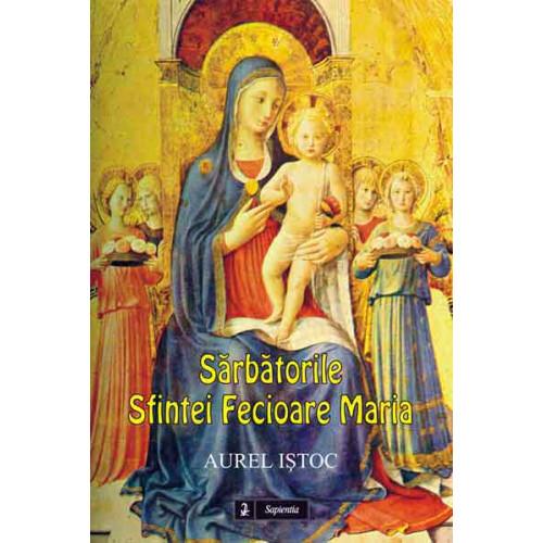 Sărbătorile Sfintei Fecioare Maria