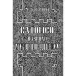 Catolicii răspund martorilor lui Iehova