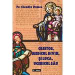 Cristos, medicul divin, şi Luca, ucenicul său