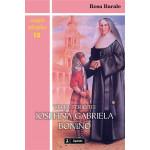 """Viaţa fericitei Iosefina Gabriela Bonino, fondatoarea Institutului """"Sfânta Familie"""" din Savigliano"""