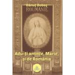 Adu-ți aminte, Marie, și de România: începuturile cultului Madonei de Lourdes în România