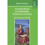 Evanghelia şi scrisorile sfântului Ioan: istorie, literatură şi teologie