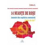 """14 nuanţe de roşu. Amintiri din copilăria comunistă. """"Epoca de Aur"""""""