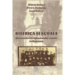 Biserica şi şcoala: din istoria învăţământului catolic în România