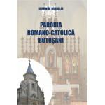 Parohia Romano-Catolică Botoşani