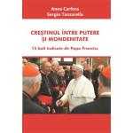 Creştinul între putere şi mondenitate. 15 boli indicate de Papa Francisc